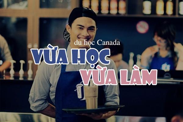 vừa học vừa làm canada, du học canada vừa học vừa làm, vừa học vừa làm ở canada, chi phí du học canada vừa học vừa làm, chương trình vừa học vừa làm tại canada, vừa học vừa làm tại canada